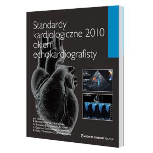Standardy kardiologiczne 2010 okiem echokardiografisty