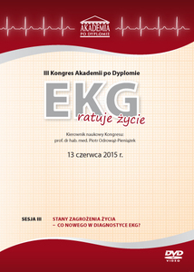 Film DVD - III Kongres Akademii po Dyplomie EKG ratuje życie 13.06.2015 r.  DVD 3 – Sesja 3