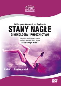 Film DVD - IV Kongres Akademii po Dyplomie Stany Nagłe Ginekologia i Położnictwo, 27-28.04.2015 r.  SESJA 5 - DVD 5
