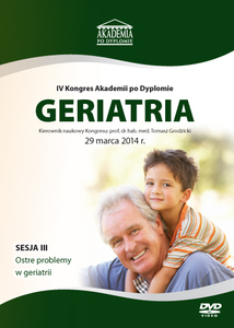 Film DVD - IV Kongres Akademii po Dyplomie GERIATRIA, 29.03.2014 r. DVD 3 – Sesja 3