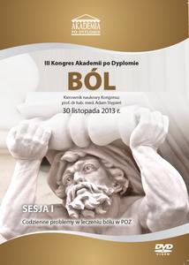Film DVD - III Kongres Akademii po Dyplomie BÓL, 30.11.2013r.  DVD 1 – Sesja 1