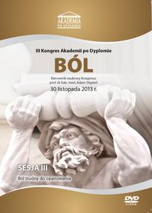 Film DVD - III Kongres Akademii po Dyplomie BÓL, 30.11.2013r.  DVD 3 – Sesja 3