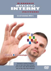 Film DVD - III Kongres WIELKIEJ INTERNY - PRZYPADKI, 11-12.04.2014r. DVD 3 – Sesja 3