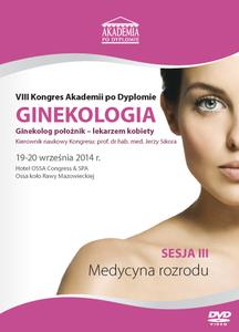 Film DVD - VIII Kongres Akademii po Dyplomie GINEKOLOGIA, 19-20.09.2014 r.  DVD 3 – Sesja 3