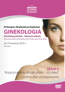 Film DVD - IX Kongres Akademii po Dyplomie GINEKOLOGIA, 24-25.04.2015 r.   DVD 5 – Sesja 5