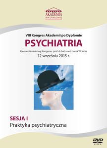 Film DVD - VIII Kongres Akademii po Dyplomie PSYCHIATRIA, 12.09.2015 r.  DVD 1 – Sesja 1