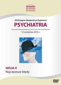 Film DVD - VIII Kongres Akademii po Dyplomie PSYCHIATRIA, 12.09.2015 r.  DVD 2 – Sesja 2