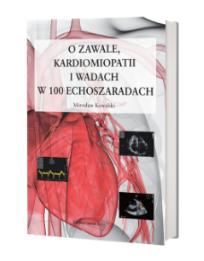 O zawale, kardiomiopatii i wadach w 100 echoszaradach