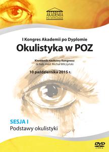 Film DVD - I Kongres Akademii po Dyplomie Okulistyka w POZ, 10.10.2015 r.   DVD 1 – Sesja 1