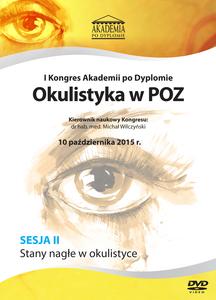 Film DVD - I Kongres Akademii po Dyplomie Okulistyka w POZ, 10.10.2015 r. DVD 2 – Sesja 2