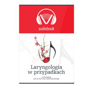 AUDIOBOOK: Laryngologia w przypadkach
