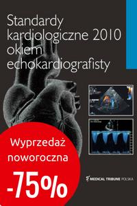 Standardy kardiologiczne 2010 okiem echokardiografisty > WYPRZEDAŻ NOWOROCZNA -75%