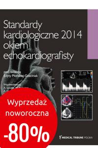 Standardy kardiologiczne 2014 okiem echokardiografisty  > WYPRZEDAŻ NOWOROCZNA -80%