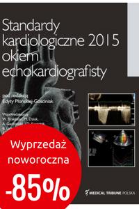 Standardy kardiologiczne 2015 okiem echokardiografisty > WYPRZEDAŻ NOWOROCZNA -85%