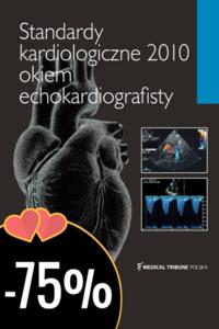 Standardy kardiologiczne 2010 okiem echokardiografisty  > ❤OKAZJE CENOWE -75%