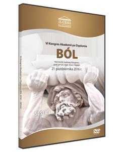 Film DVD - VI Kongres Akademii po Dyplomie BÓL, 21 października 2016 DVD 1 - Sesja 1