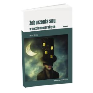 Zaburzenia snu w codziennej praktyce - wydanie II
