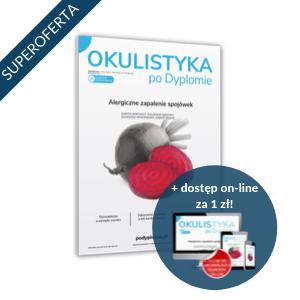 Okulistyka po Dyplomie za 98 zł + 1 zł online (półroczna prenumerata)